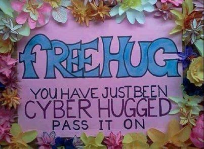 Free Hug. You have just been Cyber Hugged.
